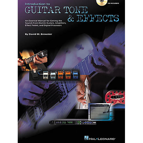 hal leonard introduction to guitar tone and effects book cd musician 39 s friend. Black Bedroom Furniture Sets. Home Design Ideas