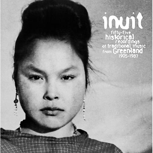 Alliance Inuit - 55 Historical Recordings Of Traditional Music