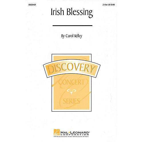Hal Leonard Irish Blessing 2-Part composed by Carol Kelley