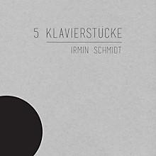 Irmin Schmidt - 5 Klavierstucke