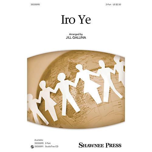 Shawnee Press Iro Ye 2-Part arranged by Jill Gallina