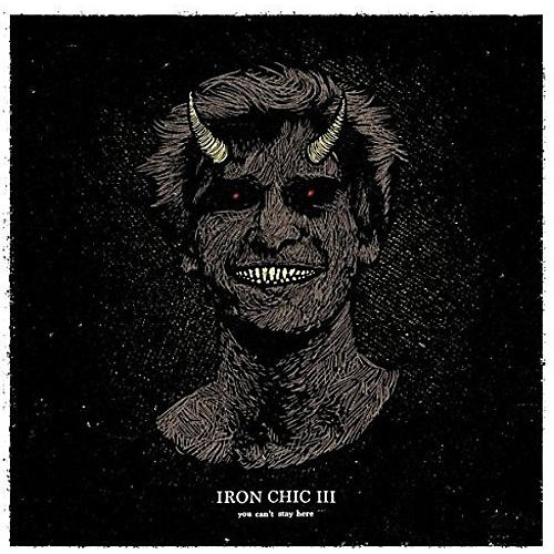 Alliance Iron Chic - You Can't Stay Here