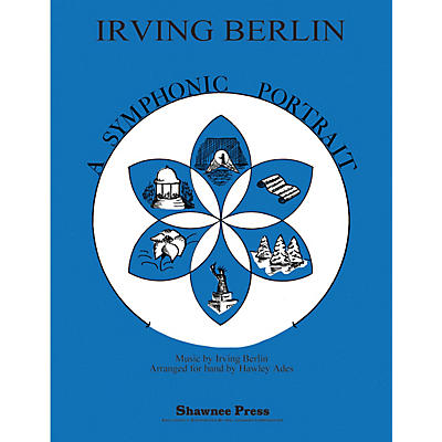 Shawnee Press Irving Berlin-A Symphonic Portrait Concert Band Level 3 Arranged by Hawley Ades