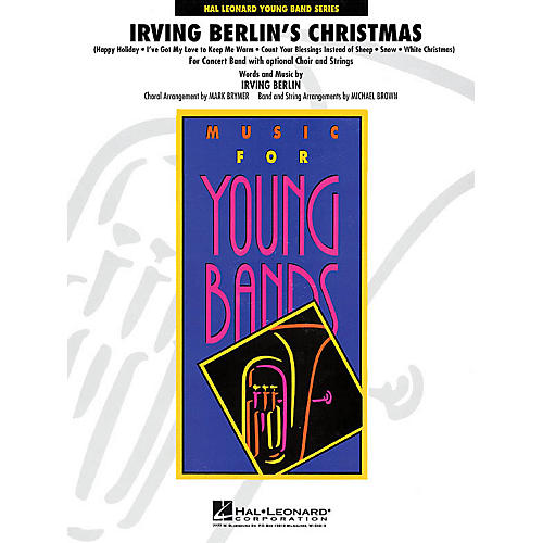 Hal Leonard Irving Berlin's Christmas - Young Concert Band Series Level 3 by Michael Brown, Mark Brymer