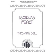 Hinshaw Music Isaiah's Feast SSA composed by Thomas Bell