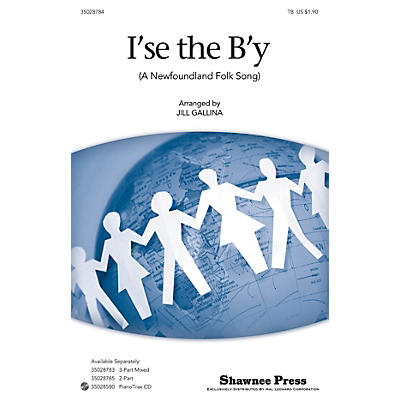 Shawnee Press I'se the B'y TB arranged by Jill Gallina