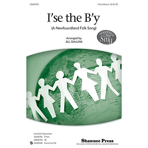Shawnee Press I'se the B'y (Together We Sing Series) 3-Part Mixed arranged by Jill Gallina
