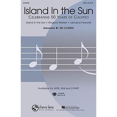 Cherry Lane Island in the Sun: Celebrating 50 Years of Calypso (Medley) SATB