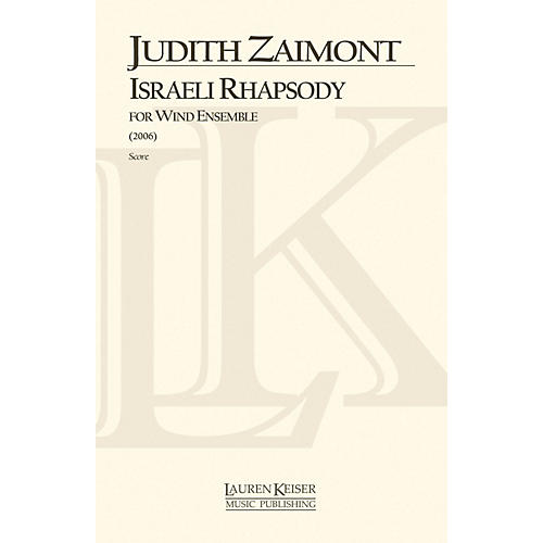 Lauren Keiser Music Publishing Israeli Rhapsody (for Concert Band) Concert Band Composed by Judith Lang Zaimont