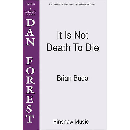 Hinshaw Music It Is Not Death to Die SATB composed by Brian Buda