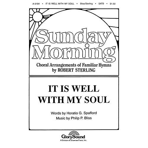 Shawnee Press It Is Well with My Soul SATB arranged by Robert Sterling