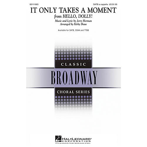 Hal Leonard It Only Takes a Moment (from Hello Dolly) SATB a cappella arranged by Kirby Shaw