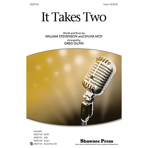 Shawnee Press It Takes Two 2-Part arranged by Greg Gilpin