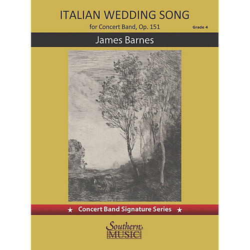Southern Italian Wedding Song (for Concert Band) Concert Band Level 4