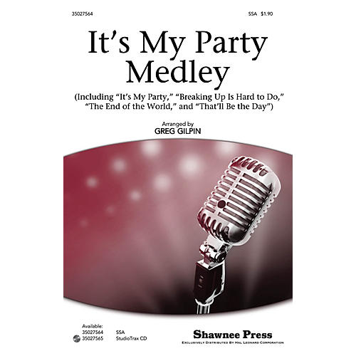 Shawnee Press It's My Party Medley Studiotrax CD Arranged by Greg Gilpin