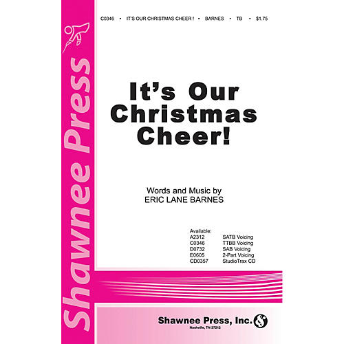Shawnee Press It's Our Christmas Cheer TTBB composed by Eric Lane Barnes