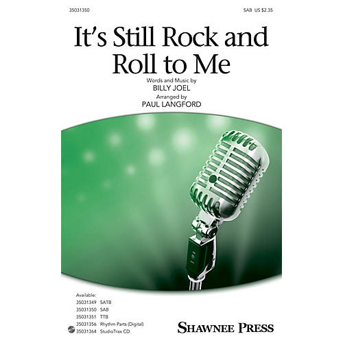 Shawnee Press It's Still Rock and Roll to Me SAB by Billy Joel arranged by Paul Langford