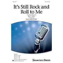 Shawnee Press It's Still Rock and Roll to Me TTB by Billy Joel arranged by Paul Langford