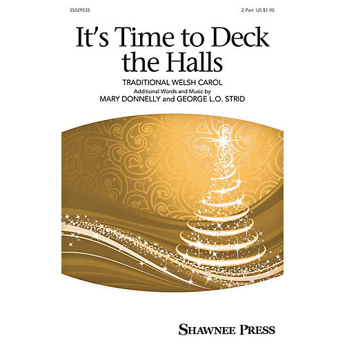 Shawnee Press It's Time to Deck the Hall! 2-Part composed by Mary Donnelly