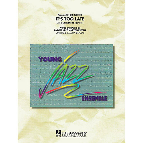 Hal Leonard It's Too Late (Alto Sax Feature) Jazz Band Level 3 Arranged by Mark Taylor