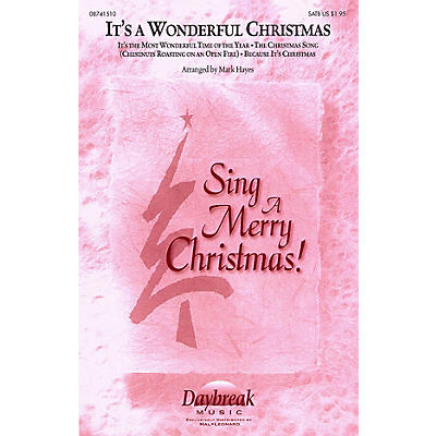 Daybreak Music It's a Wonderful Christmas (Medley) SATB arranged by Mark Hayes
