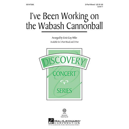 Hal Leonard I've Been Working on the Wabash Cannonball 3-Part Mixed arranged by Cristi Cary Miller