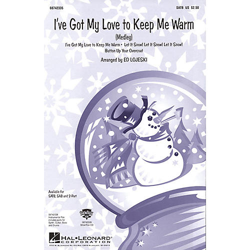 Hal Leonard I've Got My Love to Keep Me Warm (Medley) ShowTrax CD Arranged by Ed Lojeski