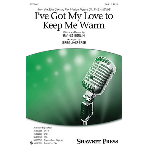 Shawnee Press I've Got My Love to Keep Me Warm SAB arranged by Greg Jasperse