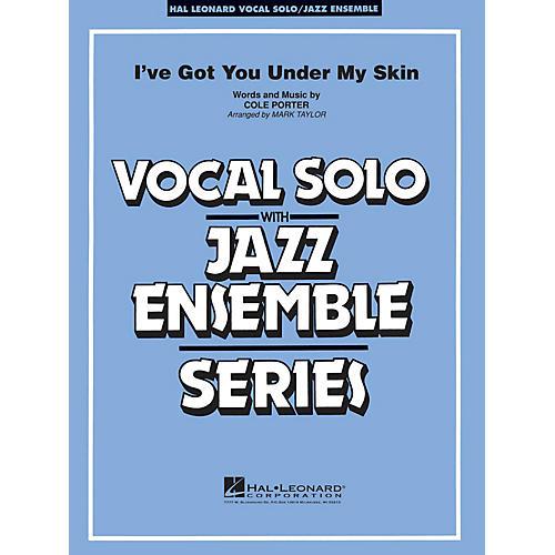Hal Leonard I've Got You Under My Skin (Key: C) Jazz Band Level 3-4 Composed by Cole Porter