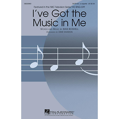 Hal Leonard I've Got the Music in Me (from The Sing-Off) SATB A Cappella arranged by Deke Sharon