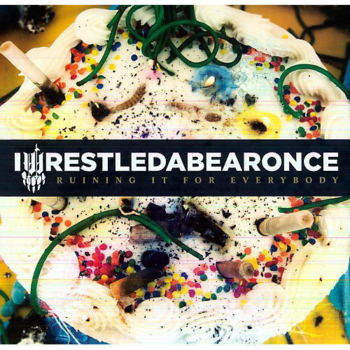Alliance Iwrestledabearonce - Ruining It For Everybody