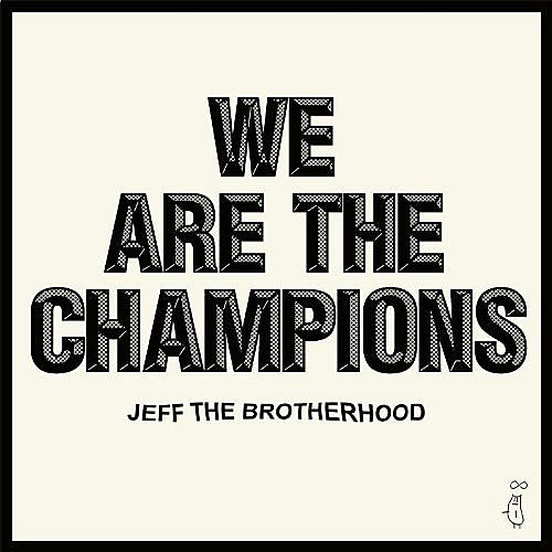 Alliance JEFF the Brotherhood - We Are the Champions