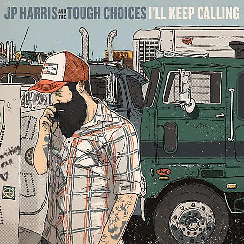 Alliance JP Harris & The Tough Choices - I'll Keep Calling