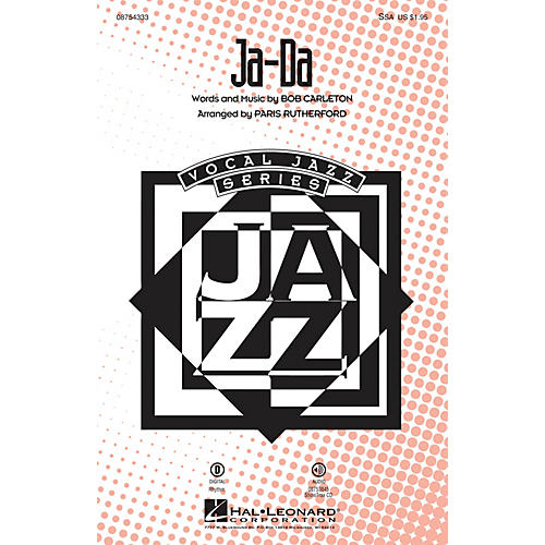 Hal Leonard Ja-Da SSA arranged by Paris Rutherford