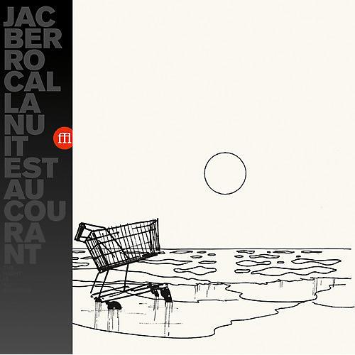 Alliance Jac Berrocal - La Nuit Est Au Courant