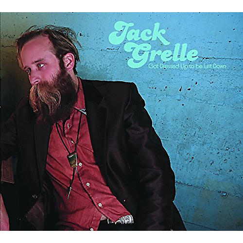 Alliance Jack  Grelle - Got Dressed Up To Be Let Down