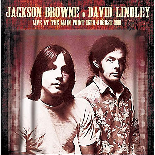 Alliance Jackson Browne & David Lindley - Live at the Main Point 15th August 1973
