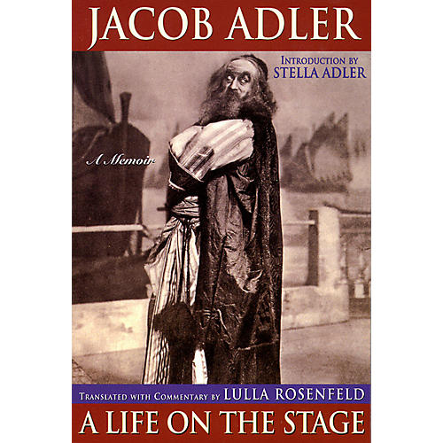 Applause Books Jacob Adler (A Life on the Stage - A Memoir) Applause Books Series Softcover Written by Jacob Adler