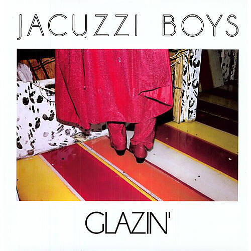 Alliance Jacuzzi Boys - Glazin