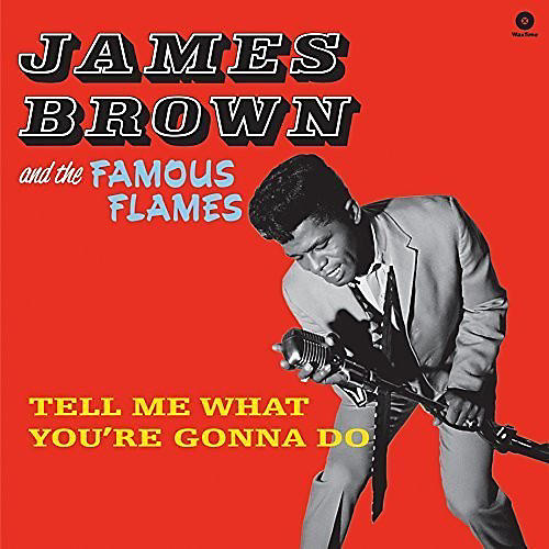 Alliance James Brown & the Famous Flames - Tell Me What You're Gonna Do