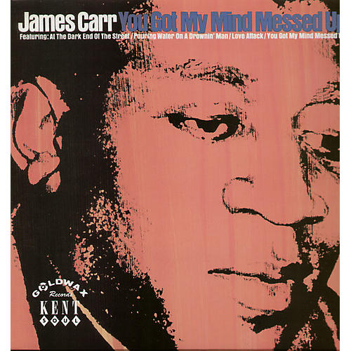 Alliance James Carr - You Got My Mind Messed Up