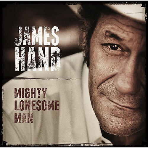 Alliance James Hand - Mighty Lonesome Man