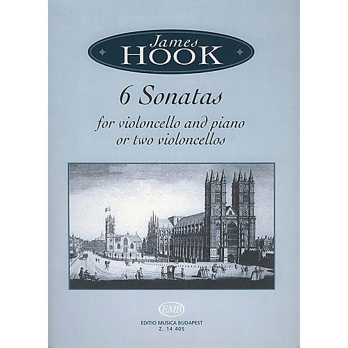 Editio Musica Budapest James Hook - Six Sonatas for Violoncello and Piano EMB Series Composed by James Hook