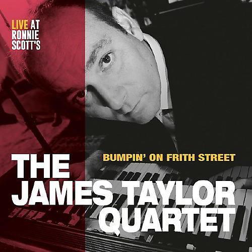 Alliance James Taylor Quartet - Bumpin' on Frith Street