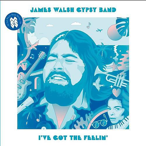 Alliance James Walsh Gypsy Band - I've Got The Feelin'