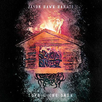 Jason Hawk Harris - Love & The Dark