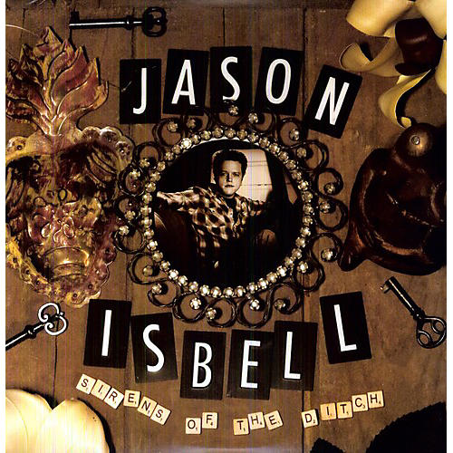 Alliance Jason Isbell - Sirens of the Ditch