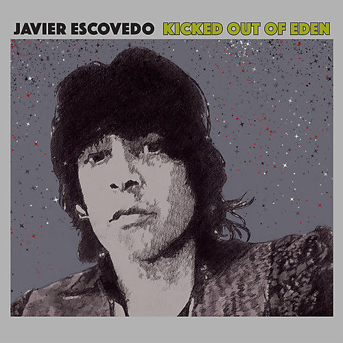 Alliance Javier Escovedo - Kicked Out of Eden