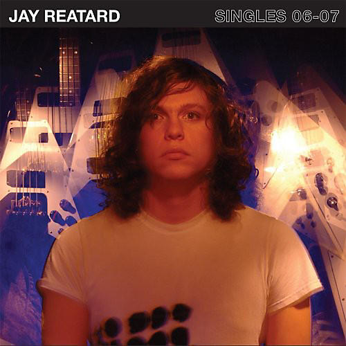 Alliance Jay Reatard - Singles 06-07