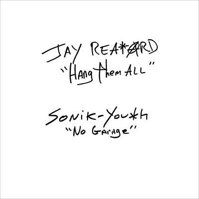 Jay Reatard / Sonic Youth - Hang Them All / No.Garage